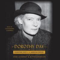 Cover image for Dorothy Day [sound recording CD] : dissenting voice of the American century
