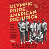 Imagen de portada para Olympic pride, American prejudice [sound recording CD] : the untold story of 18 African Americans who defied Jim Crow and Adolf Hitler to compete in the 1936 Berlin Olympics
