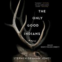 Cover image for The only good indians [sound recording CD]