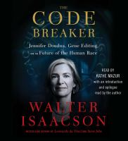Cover image for The code breaker [sound recording CD] : Jennifer Doudna, gene editing, and the future of the human race