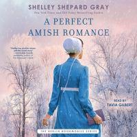 Imagen de portada para A perfect Amish romance [sound recording CD]