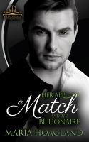 Cover image for Her app, a match, and the billionaire : Billionaire Bachelor Cove series