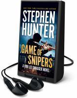 Imagen de portada para Game of snipers. bk. 11 [Playaway] : Bob Lee Swagger series