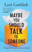 Cover image for Maybe you should talk to someone [sound recording CD] : a therapist, her therapist, and our lives revealed