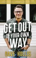 Cover image for Get out of your own way [sound recording CD] : a skeptic's guide to growth and fulfillment