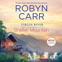 Imagen de portada para Shelter Mountain. bk. 2 [sound recording CD] : Virgin River series