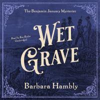 Imagen de portada para Wet grave. bk. 6 [sound recording CD] : Benjamin January series