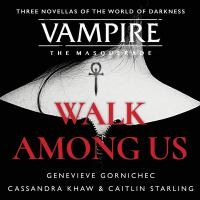 Imagen de portada para Walk among us [sound recording CD] : Vampire, the masquerade series