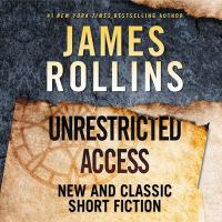 Cover image for Unrestricted access [sound recording CD] : new and classic short fiction