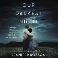 Imagen de portada para Our darkest night [sound recording CD] : a novel of Italy and the second World War