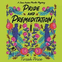 Cover image for Pride and premeditation. bk. 1 [sound recording CD] : Jane Austen murder mystery series