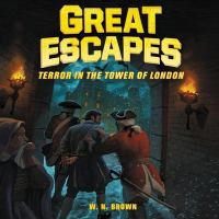Cover image for Terror in the Tower of London. bk. 5 [sound recording CD] : Great escapes series