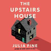 Cover image for The upstairs house [sound recording CD] : a novel