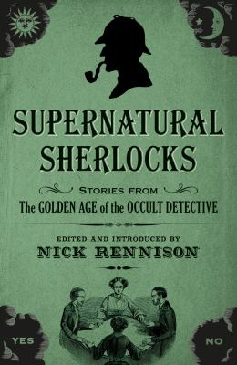 Cover image for Supernatural Sherlocks : stories from the golden age of the occult detective