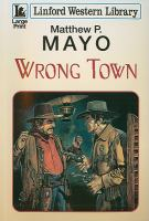 Cover image for Wrong town [large print]