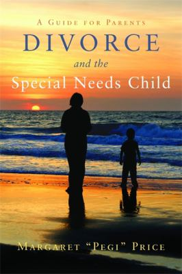 Cover image for Divorce and the special needs child : a guide for parents