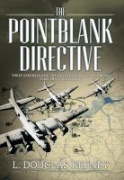 Imagen de portada para The Pointblank Directive : three generals and the untold story of the daring plan that saved D-Day
