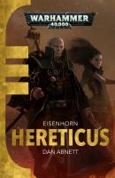 Cover image for Hereticus. bk. 3 : Warhammer 40,000. Eisenhorn series