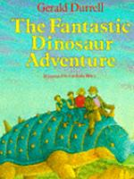 Cover image for The fantastic dinosaur adventure.