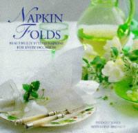 Cover image for Napkin folds : beautifully styled napkins for every occasion
