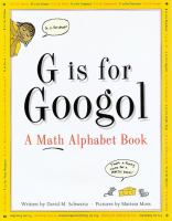 Cover image for G is for googol : a math alphabet book