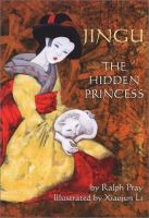 Cover image for Jingu : The hidden princess