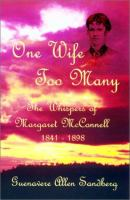 Cover image for One wife too many : the whispers of Margaret McConnell, 1841-1898
