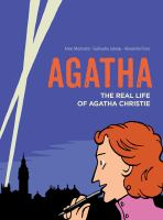 Cover image for Agatha : the real life of Agatha Christie [graphic novel]