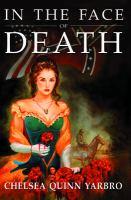 Cover image for In the face of death. bk. 2 : an historical horror novel : Madelaine de Montalia series