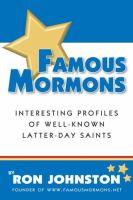 Cover image for Famous Mormons : well-known members of the Church of Jesus Christ of Latter-day Saints
