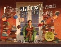 Cover image for Los fantásticos libros voladores del Sr. Morris Lessmore = Fantastic flying books of Mr. Morris Lessmore