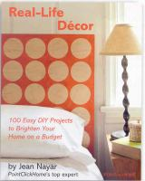Cover image for Real-life decor : 100 easy DIY projects to brighten your home on a budget
