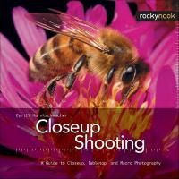 Imagen de portada para Closeup shooting : a guide to closeup, tabletop, and macro photography