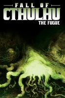 Cover image for Fall of Cthulhu : Cthulhu series. [vol. 1], The fugue