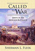 Cover image for Called to war : Dawn of the Mormon Battalion