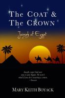 Cover image for The coat & the crown : Joseph of Egypt