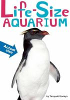 Cover image for Life-size aquarium : dolphin, orca, clownfish, sea otter, and more-- : an all-new actual size animal encyclopedia