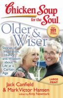 Imagen de portada para Chicken soup for the soul : older & wiser : stories of inspiration, humor, and wisdom about life at a certain age