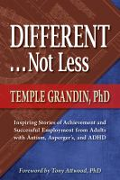 Cover image for Different-- not less : inspiring stories of achievement and successful employment from adults with autism, Asperger's, and ADHD