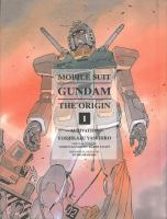 Cover image for Mobile suit Gundam the origin. Volume 01 [graphic novel] : Activation