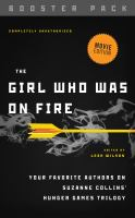 Cover image for The girl who was on fire - booster pack Your Favorite Authors on Suzanne Collins' Hunger Games Series.