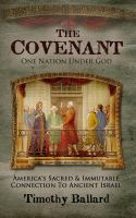 Imagen de portada para The covenant, one nation under God : America's sacred & immutable connection to ancient Israel.