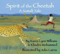 Cover image for Spirit of the cheetah A somali tale.