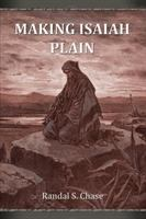 Cover image for Making Isaiah plain : an Old Testament study guide for the book of Isaiah