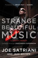 Cover image for Strange beautiful music A Musical Memoir.