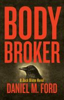 Cover image for Body broker : Jack Dixon series