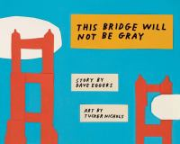 Cover image for This bridge will not be gray