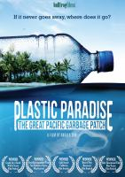 Cover image for Plastic paradise [videorecording DVD] : the great Pacific garbage patch