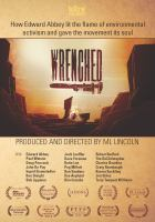 Cover image for Wrenched [videorecording DVD] : how Edward Abbey lit the flame of environmental activism and gave the movement its soul