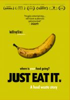 Cover image for Just eat it [videorecording DVD] : a food waste story